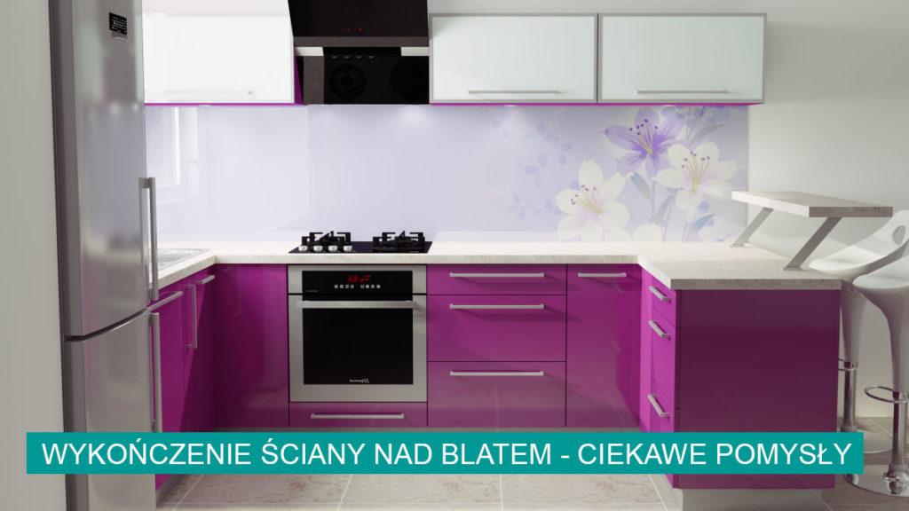 Co na ścianę w kuchni nad blat - ciekawe pomysły | koncept3d projekty kuchni